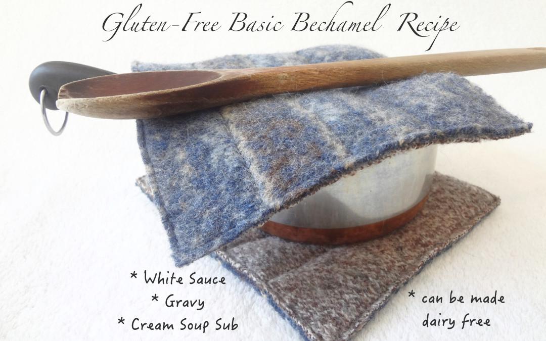 {Gluten Free} Basic Béchamel White Sauce