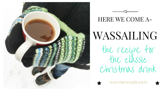 {Wassail} The Classic Holiday Drink Recipe